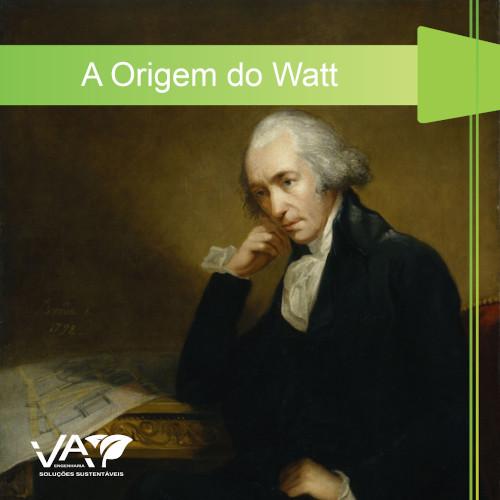 A Origem do Watt