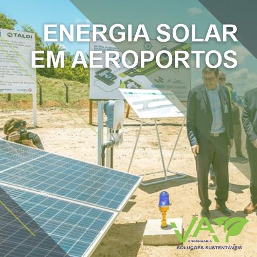 Aeroporto com Energia Solar - Desenvolvimento Sustentável